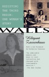 Walls: Resisting the Third Reich: One Woman's Story - Hiltgunt Zassenhaus