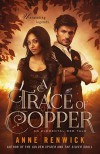 A Trace of Copper (An Elemental Web Tale Book 2) - Anne Renwick
