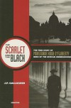 The Scarlet and the Black: The True Story of Monsignor Hugh O'Flaherty, Hero of the Vatican Underground - J.P. Gallagher