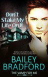 Don't Stake My Life on It - Bailey Bradford