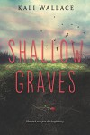 Shallow Graves - Kali Wallace
