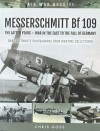 Messerschmitt Bf 109: The Latter Years - War in the East to the Fall of Germany - Chris Goss