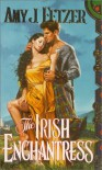 The Irish Enchantress - Amy J. Fetzer