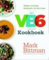 Het VB6 'vegan before 6' kookboek: vegan overdag, flexitariër bij het diner - Mark Bittman, Marielle Steinpatz, Saskia Peeters