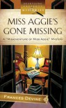 Miss Aggie's Gone Missing (Misadventure of Miss Aggie Mystery Series #1) (Heartsong Presents Mysteries #18) - Frances Devine