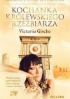 Kochanka królewskiego rzeźbiarza - Victoria Gische