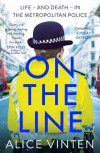 Girl on the Line: Life – and Death – in the Metropolitan Police - Alice Vinten
