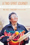 A Two-Spirit Journey: The Autobiography of a Lesbian Ojibwa-Cree Elder - Ma-Nee Chacaby, Mary Louisa Plummer