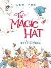 The Magic Hat - Mem Fox, Tricia Tusa