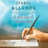 The Stories of Eva Luna - Isabel Allende, Cynthia Farrell, Samantha Desz, Timothy Andres Pabon, Gibson Frazier, Joy Osmanski