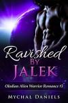 Ravished By Jalek: Olodian Alien Warrior Romance - Mychal Daniels