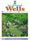 In and Around Wells: The Official Guide to England's Smallest City (In & Around) (English, French and German Edition) - Anon