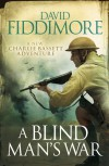 A Blind Man's War - David Fiddimore