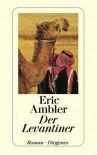 Der Levantiner. Roman. - Eric Ambler