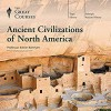 Ancient Civilizations of North America - Edwin Barnhart, The Great Courses