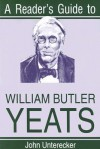 A Reader's Guide To William Butler Yeats - John E. Unterecker