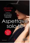 Aspettavo solo te (Billionaires & Bridesmaids Series Vol. 1) - Jessica Clare