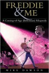 Freddie & Me: A Coming-of-Age (Bohemian) Rhapsody - Mike Dawson
