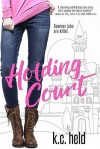 Holding Court - K. C. Held