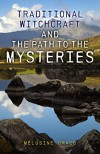 Traditional Witchcraft and the Path to the Mysteries - Melusine Draco