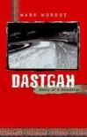 Dastgah: Diary of a headtrip - Mark Mordue