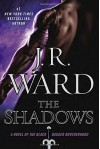 The Shadows: A Novel of the Black Dagger Brotherhood by J.R. Ward (2015-03-31) - J.R. Ward