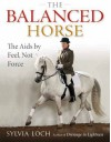 The Balanced Horse: The AIDS by Feel, Not Force - Sylvia Loch