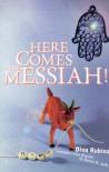 Here Comes the Messiah! - Dina Rubina