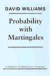 Probability with Martingales (Cambridge Mathematical Textbooks) - David      Williams