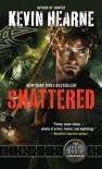Shattered - Kevin Hearne