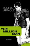 The Million Man: Roman - Kajsa Arnold
