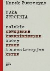 Mala zbrodnia. Polskie obozy koncentracyjne - Marek Luszczyna