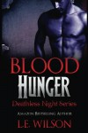 Blood Hunger (Deathless Night Series) (Volume 1) - L.E. Wilson
