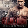 Outlaw's Bride: Grizzlies MC Romance Series #3   Audiobook – Unabridged - Nicole Snow