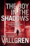 The Boy in the Shadows - Carl-Johan Vallgren