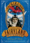The Girl Who Soared Over Fairyland and Cut the Moon in Two - Catherynne M. Valente