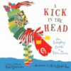 A Kick in the Head: An Everyday Guide to Poetic Forms - Chris Raschka, Paul B. Janeczko