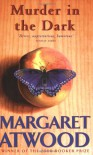 Murder in the Dark: Short Fictions and Prose Poems - Margaret Eleanor Atwood