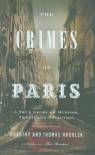 The Crimes of Paris: A True Story of Murder, Theft,  and Detection - Dorothy Hoobler, Thomas Hoobler