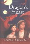 Dragon's Heart - Jane Yolen, Jonathon Schmidt