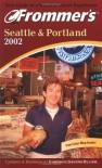 Frommer's Seattle and Portland 2002 - Karl Samson;Jane Aukshunas