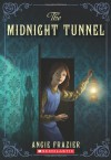 The Midnight Tunnel - Angie Frazier
