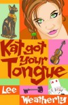 Kat Got Your Tongue - Lee Weatherly