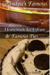 Grandpa's Famous Desserts: Homemade Ice Cream and Pies. (Grandpa's Famous Recipes) - Eric Dahlin