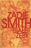 Białe Zęby - Zadie Smith, Zbigniew Batko