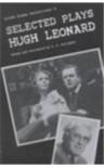 Selected Plays of Hugh Leonard (Irish Drama Selections, Vol 9) - Hugh Leonard, S. F. Gallagher