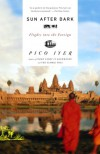 Sun After Dark: Flights Into the Foreign - Pico Iyer