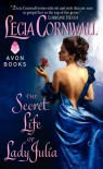 The Secret Life of Lady Julia - Lecia Cornwall