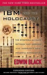 IBM and the Holocaust: The Strategic Alliance Between Nazi Germany and America's Most Powerful Corporation-Expanded Edition - Edwin Black