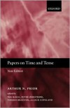 Papers on Time and Tense - Arthur N. Prior,  Jack Copeland,  Peter Ohrstrom,  Per Hasle,  Torben Brauner